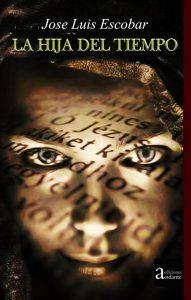 La Hija del Tiempo, novela de José Luis Escobar